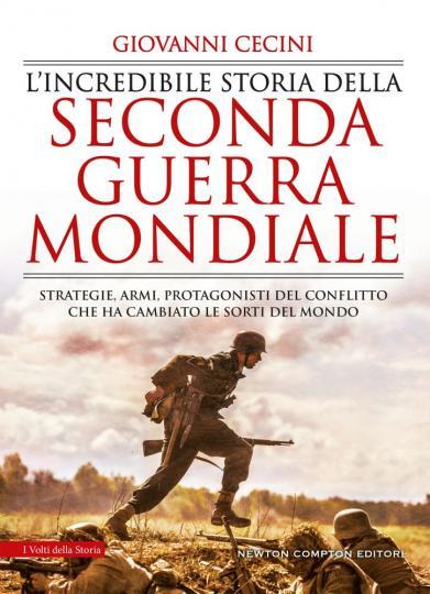 lincredibile storia della seconda guerra mondiale